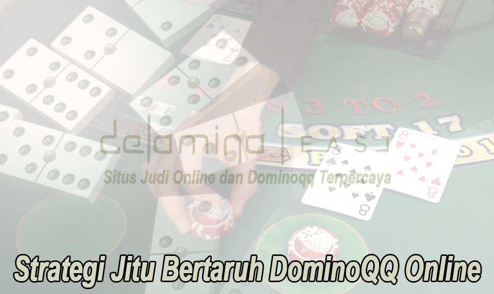 DominoQQ - Strategi Jitu Bertaruh DominoQQ Online - Strutandcluck
