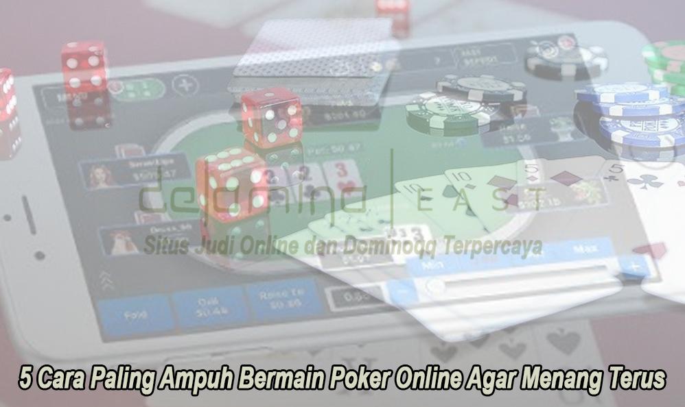 Poker Online Agar Menang Terus 5 Cara Paling Ampuh - Strutandcluck